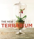 The New Terrarium: Creating Beautiful Displays for