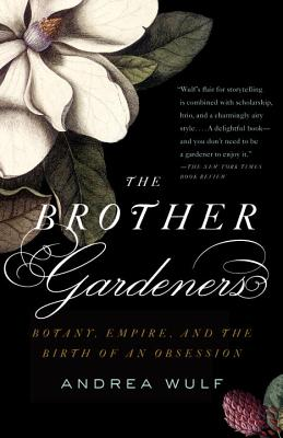 The Brother Gardeners: Botany, Empire and the