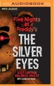 Five Nights at Freddy's: The Silver Eyes: Five