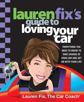 Lauren Fix's Guide to Loving Your Car: