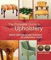 The Complete Guide to Upholstery: Stuffed with