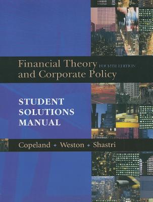 Financial Theory and Corporate Policy: Student