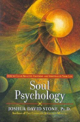 Soul Psychology: How to Clear Negative Emotions