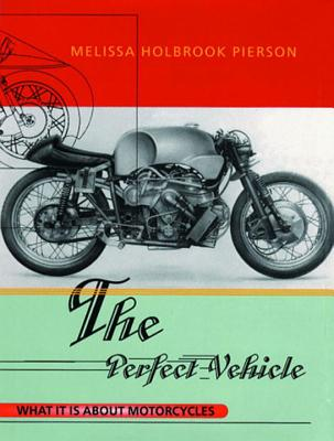 The Perfect Vehicle: What It is about