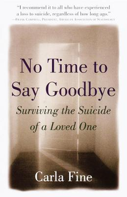 No Time to Say Goodbye: Surviving the Suicide of a