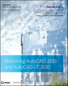 Mastering AutoCAD 2011 and AutoCAD LT 2011 [With