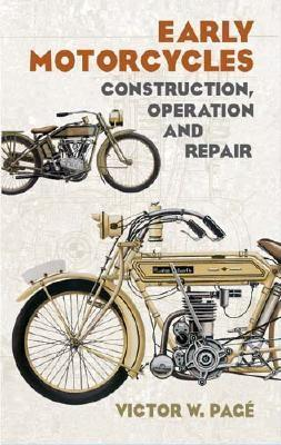 Early Motorcycles: Construction,