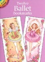 Twelve Ballet Bookmarks [With Bkmk]
