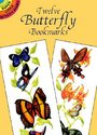 Twelve Butterfly Bookmarks [With Bkmk]