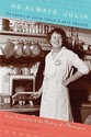 As Always, Julia: The Letters of Julia Child and