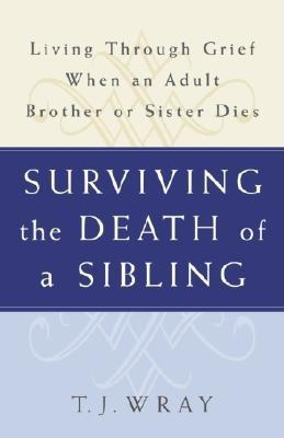 Surviving the Death of a Sibling: Living Through
