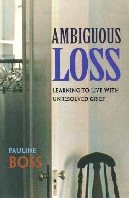 Ambiguous Loss: Learning to Live with Unresolved