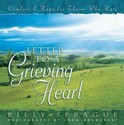 Letter to a Grieving Heart: Comfort and Hope for