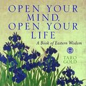 Open Your Mind, Open Your Life: A Book of Eastern