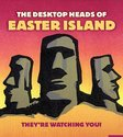 The Desktop Heads of Easter Island: They're