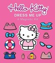Hello Kitty: Dress Me Up: A Magnetic Kit [With