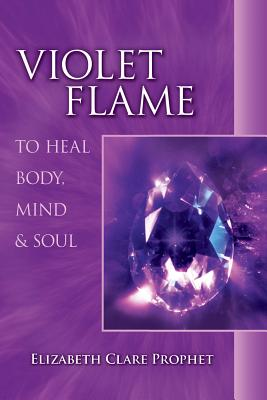 Violet Flame: To Heal Body, Mind & Soul