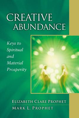 Creative Abundance: Keys to Spiritual and Material
