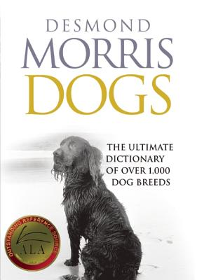 Dogs: The Ultimate Dictionary of Over 1,000 Dog