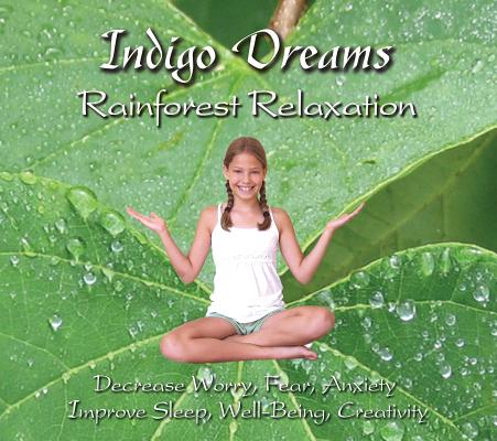Indigo Dreams Rainforest Relaxation: Decrease