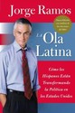 Ola Latina, La: Como Los Hispanos Estan