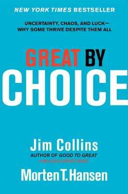 Great by Choice: Uncertainty, Chaos, and Luck--Why