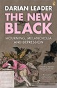 New Black: Mourning, Melancholia and Depression