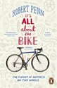 It's All about the Bike: The Pursuit of Happiness