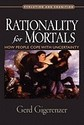 Rationality for Mortals: How People Cope with Uncertainty