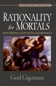 Rationality for Mortals: How People Cope with