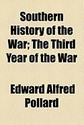 Southern History of the War; The Third Year of the