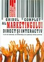 GHIDUL COMPLET AL MARKETINGULUI DIRECT SI