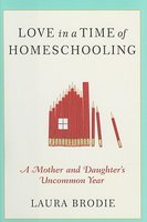 Love in a Time of Homeschooling: A