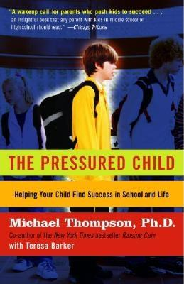 The Pressured Child: Freeing Our Kids