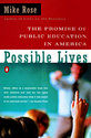 Possible Lives: The Promise of Public Education in