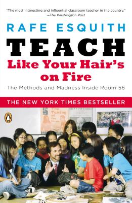 Teach Like Your Hair's on Fire: The Methods and