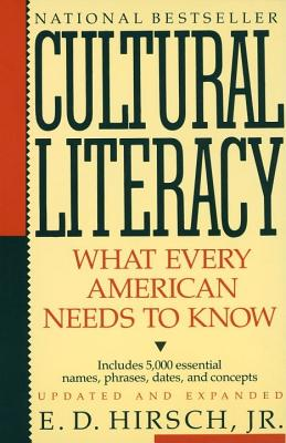 Cultural Literacy: What Every American Needs to
