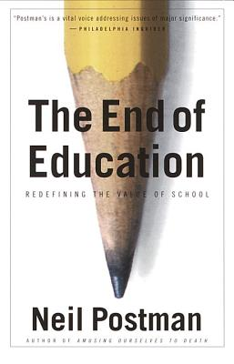 The End of Education: Redefining the Value of