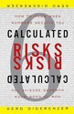 Calculated Risks: How to Know When Numbers Deceive