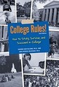 College Rules!: How to Study, Survive, and Succeed