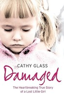 Damaged: The Heartbreaking True Story of