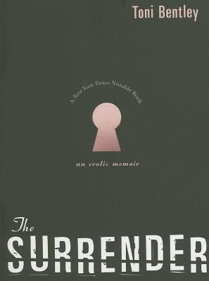 The Surrender: An Erotic Memoir