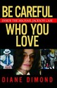 Be Careful Who You Love: Inside the Michael