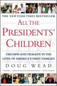 All the Presidents' Children: Triumph and Tragedy