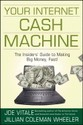 Your Internet Cash Machine: The Insiders' Guide to