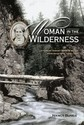 Woman in the Wilderness: Letters of Harriet Wood