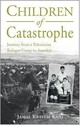 Children of Catastrophe: Journey from a