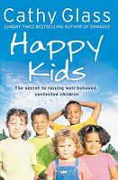Happy Kids: The Secret to Raising