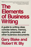 Elements of Business Writing: A Guide to