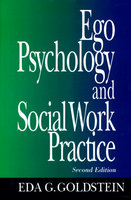Ego Psychology and Social Work Practice: